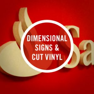 Dimensional Signs & Cut Vinyl